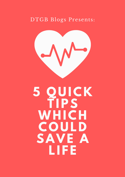 5 Quick Tips That Could Save A Life