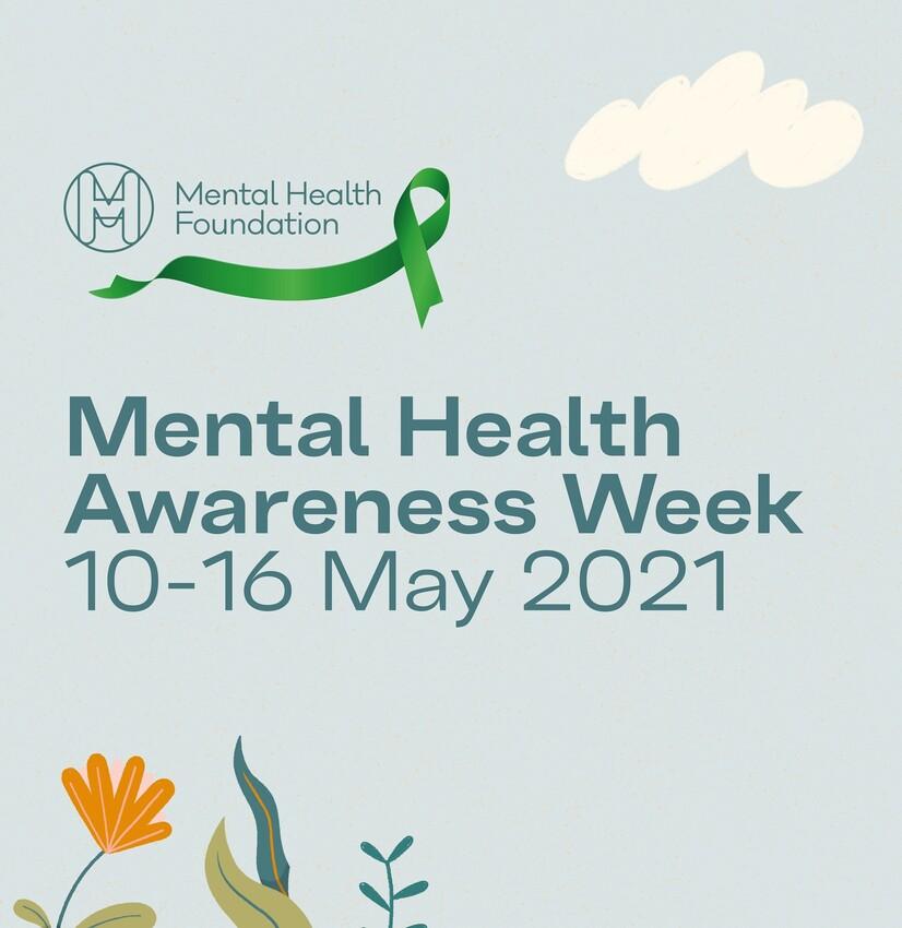 Mental Health Awareness Week - May 2021