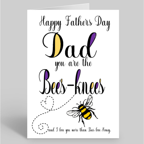 """Fathers day card """"Dad you are the Bees Knees"""""""