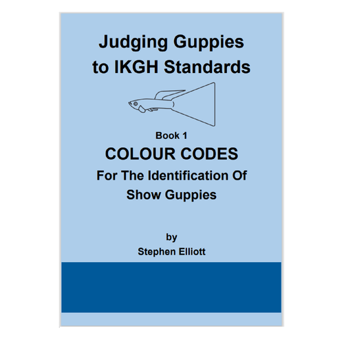 Book -  JUDGING GUPPIES TO IKGH STANDARDS.