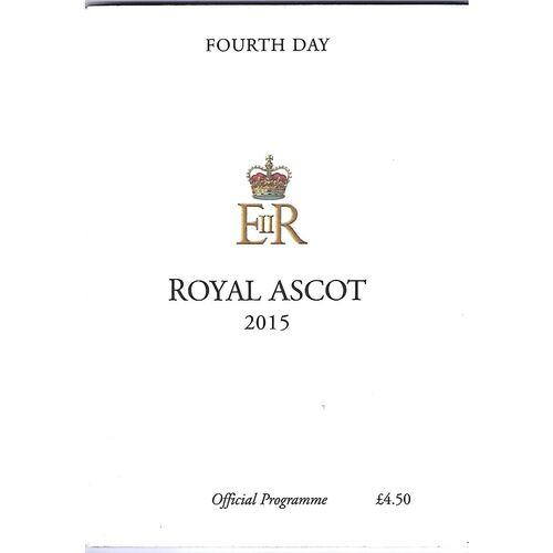 2015 Ascot Horse Racing Racecard (19/06/2015) Royal Ascot - Fourth Day