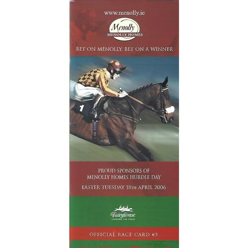 2006 Fairyhouse Menolly Homes Hurdle Day Meeting (18/04/2006) Horse Racing Racecard