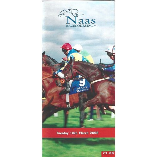 2008 Naas Race Meeting (18/03/2008) Horse Racing Racecard