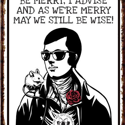 BE MERRY, I ADVISE - Robert Burns