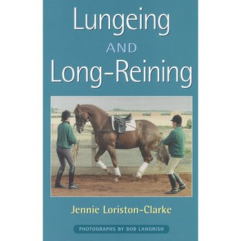 Lungeing and Long Reining by Jennie Loriston - Clarke