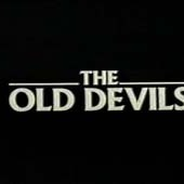 The Old Devils (1992) A BBC three-part play based on a novel by Kingsley Amis.