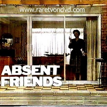 Absent Friends (1987) A Play by Alan Ayckbourn.