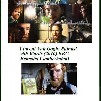 Vincent Van Gogh: Painted with Words (2010) BBC. Starring Benedict Cumberbatch)