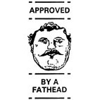 Approved by a Fat Head Rubber Stamp (Available in 3 sizes) from £6.89