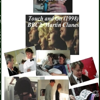 Touch and Go (1998) BBC2. Rare Martin Clunes.