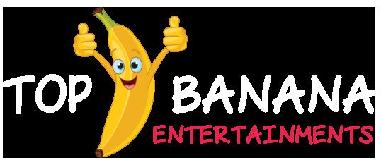 Top Banana Enterntainments