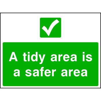 A tidy area is a safe area  (A Safe Condition sign)