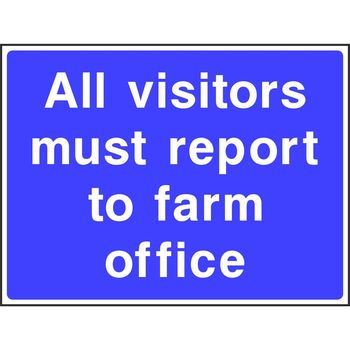 All visitors must report to farm office