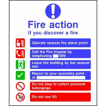 Fire action Call the Fire brigade by telephoning 999