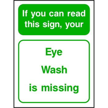 If you can read this sign, your Eye Wash is missing