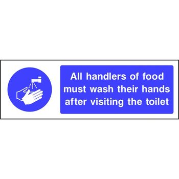 All handlers of food must wash their hands after visiting the toilet