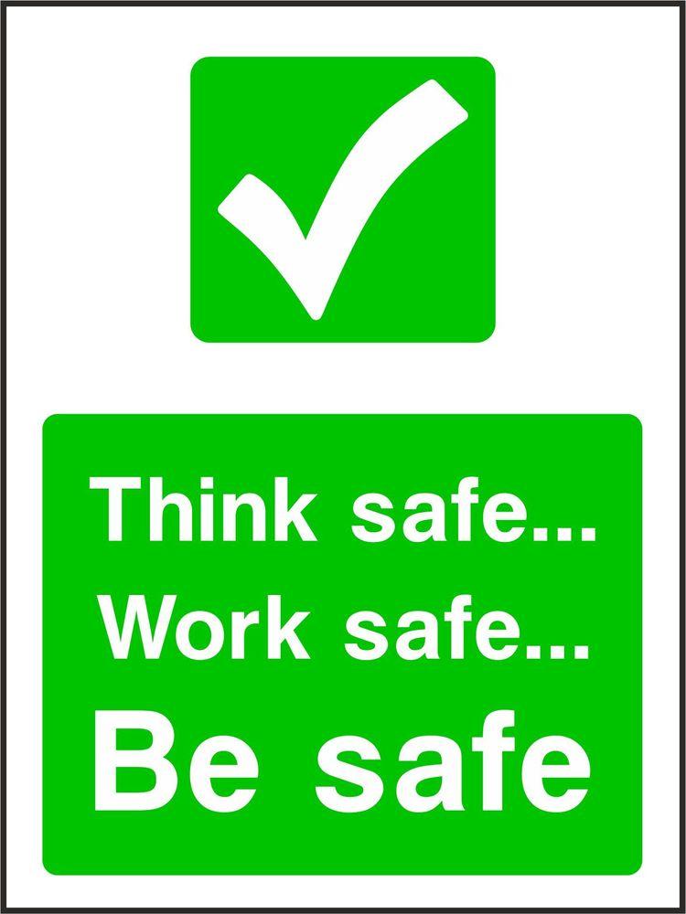 Think safe Work safe Be safe | Westcoast Signs Ltd The ...