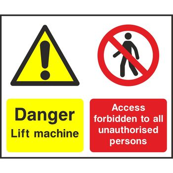 Danger Lift machine Access forbidden to all unauthorised persons