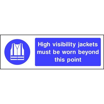 High visibility jackets must be worn beyond this point