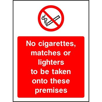 No cigarettes, matches or lighters to be taken onto these premises