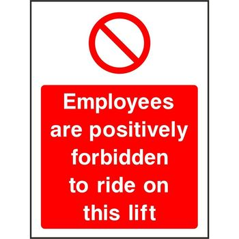 Employees are positively forbidden to ride on this lift