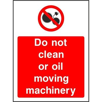 Do not clean or oil moving machinery