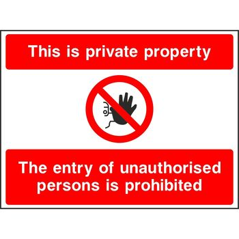 This is private property The entry of unauthorised persons is prohibited