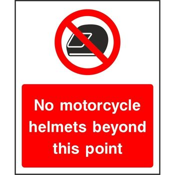 No motorcycle helmets beyond this point
