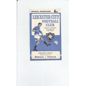 Burnley v Fulham FA Cup Semi Final Replay Programme 1962 @ Leicester City