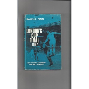 London's Cup Final 1967 Chelsea v Spurs Fooball Book  by Ralph L. Finn
