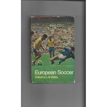 European Soccer By L N Bailey -  Hardback Edition 1970
