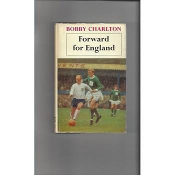 Bobby Charlton Forward for England Hardback Edition 1967
