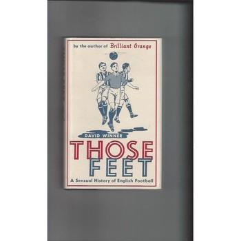 Those Feet by David Winner 2005 Football Book