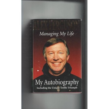 Alex Ferguson Managing My Life 1999 Hardback Football Book