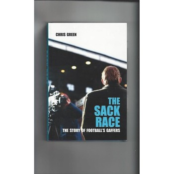 The Sack Race by Chris Green First Edition Hardback Football Book 2001