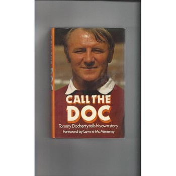 Call the Doc by T Docherty First Edition Hardback Football Book 1981