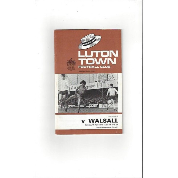 Luton Town v Walsall 1969/70 + League Review