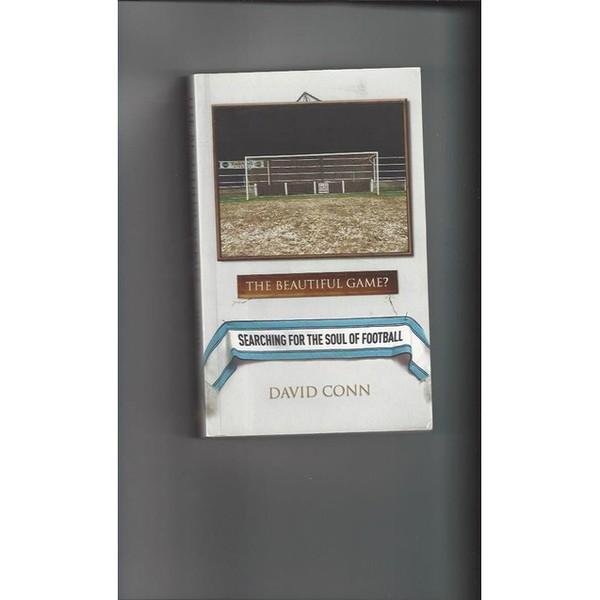 The Beautiful Game by David Conn softback Football Book 2004