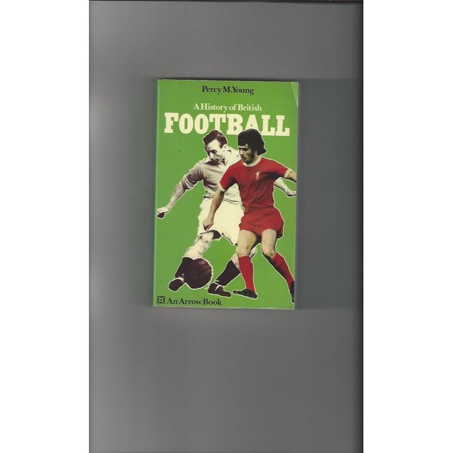 The History of British Football by Percy Young paperback 1973