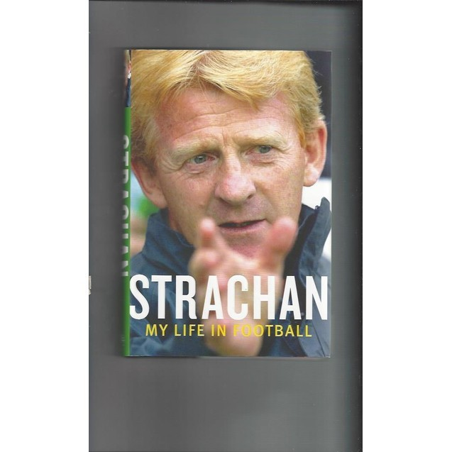 Strachan My life in Football 2006 Hardback Football Book