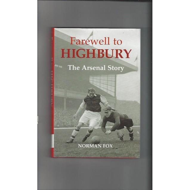 Farewell to Highbury The Arsenal Story 2006 Hardback Football Book