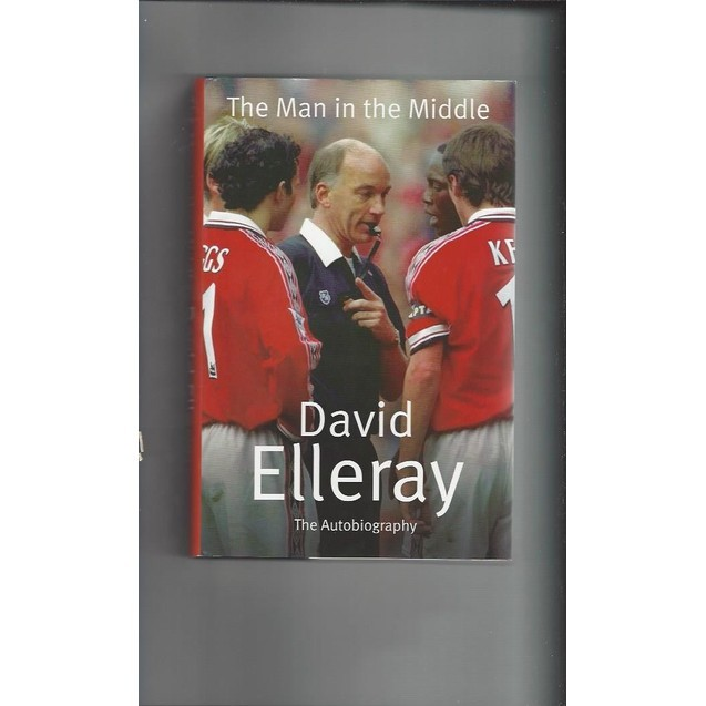 The Man in the Middle football book By David Elleray 2004 Hardback Football Book