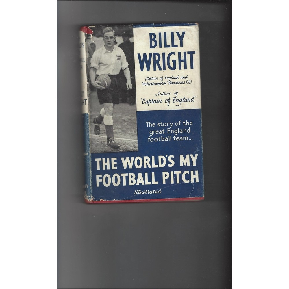 The World's my Football Pitch by Billy Wright 1953 Hardback Football Book