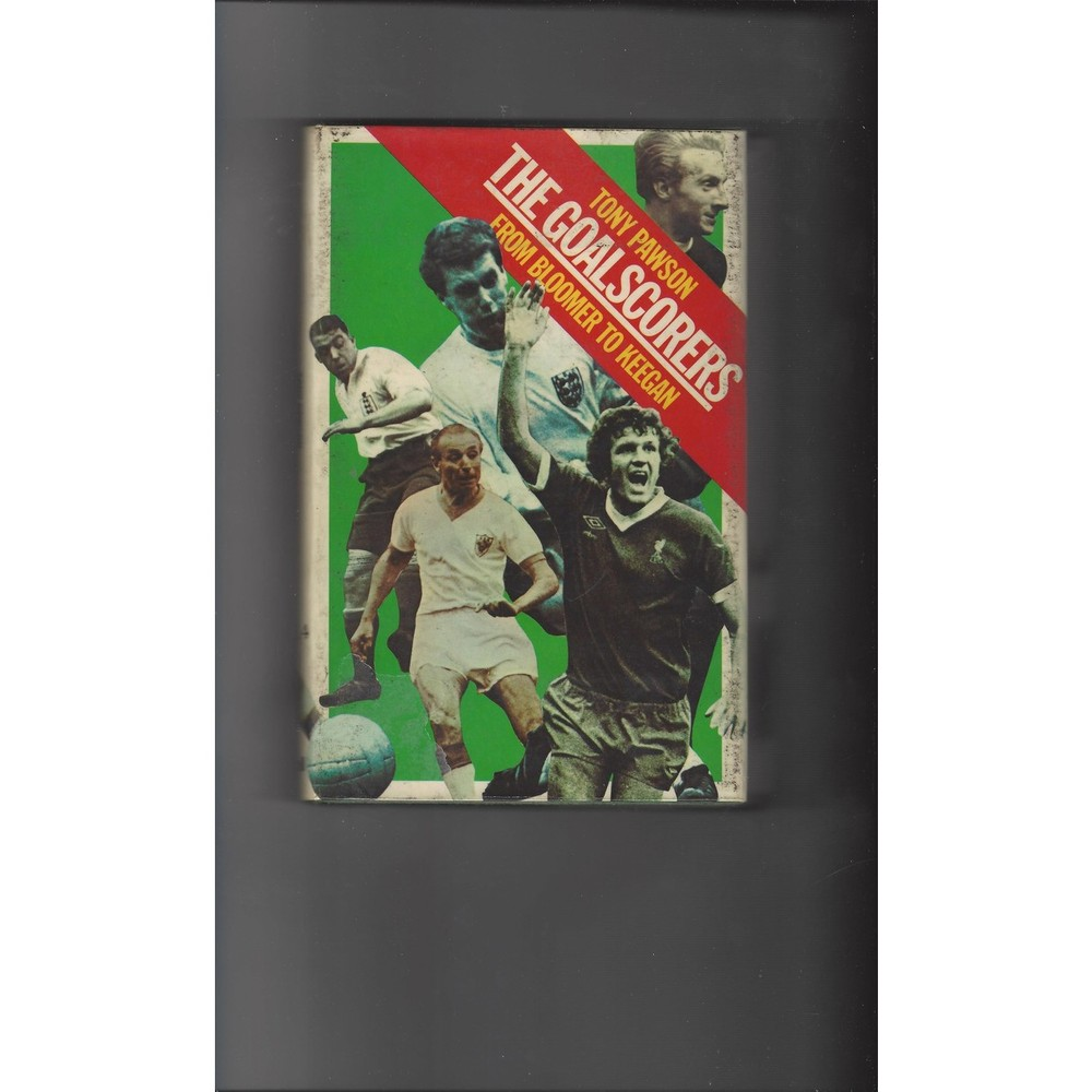 The Goalscorers from Bloomer to Keegan 1978 Hardback Football Book Ex Library