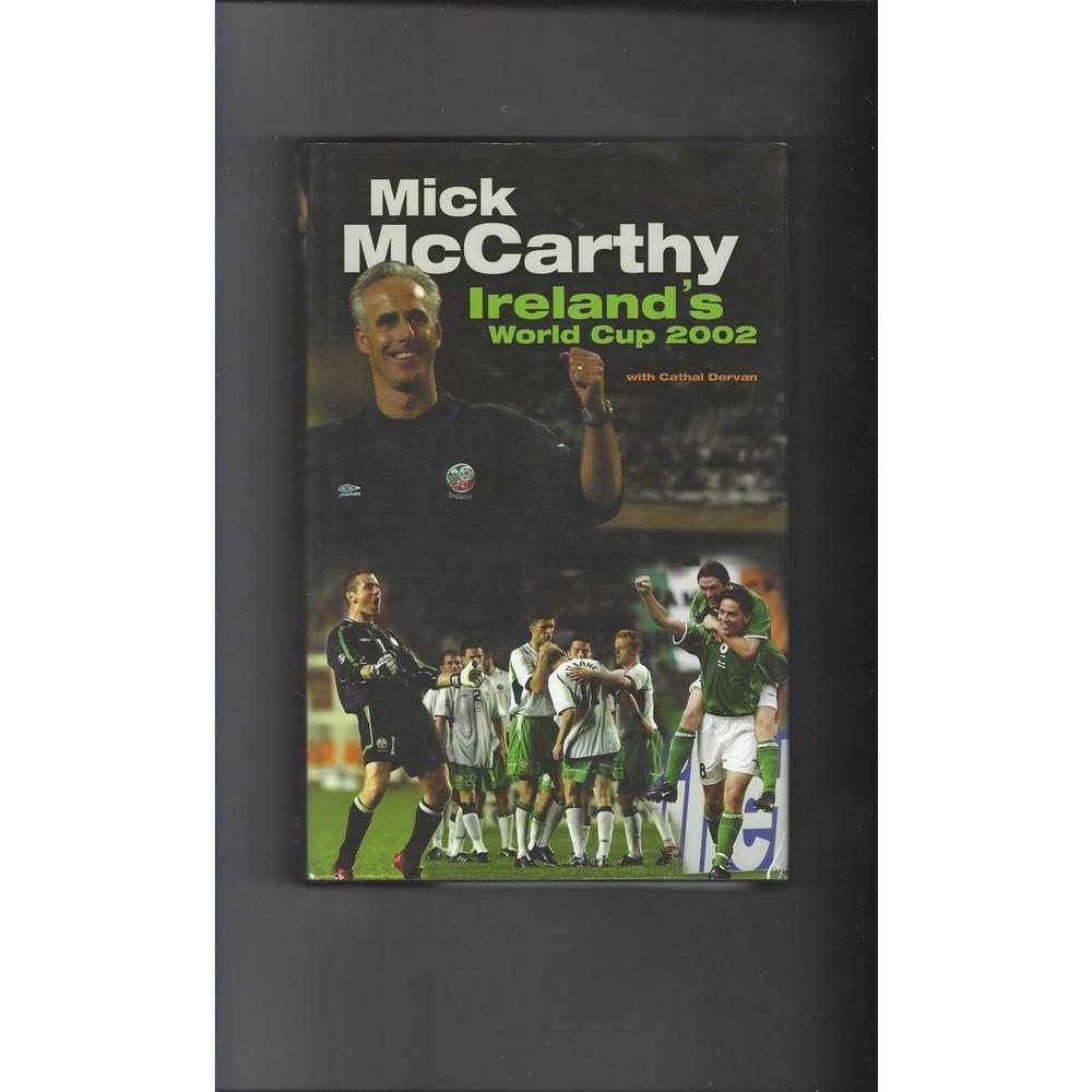 Mick McCarthy Ireland's World Cup 2002 Hardback Football Book