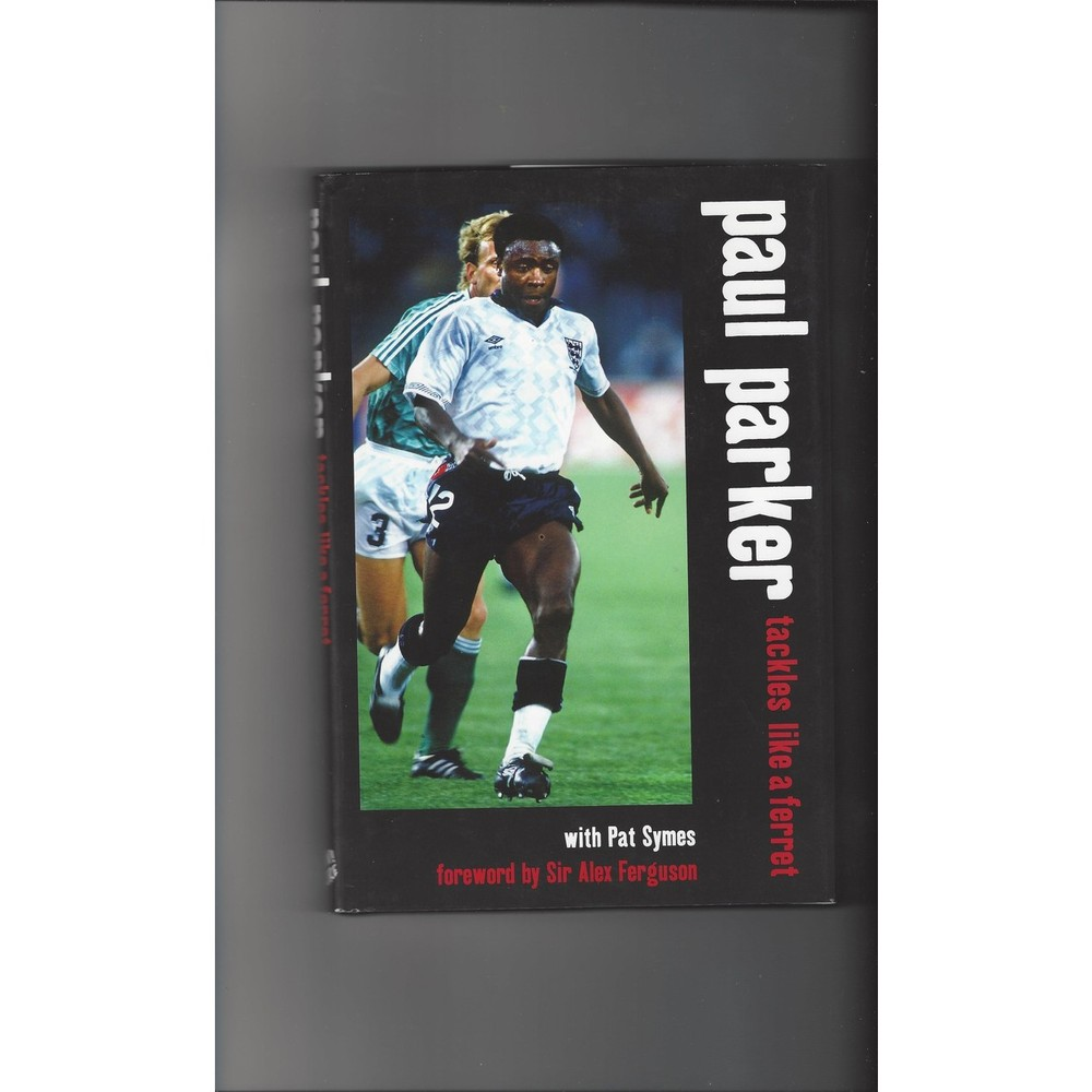 Tackles like a ferret by Paul Parker 2006 Hardback Edition Football Book