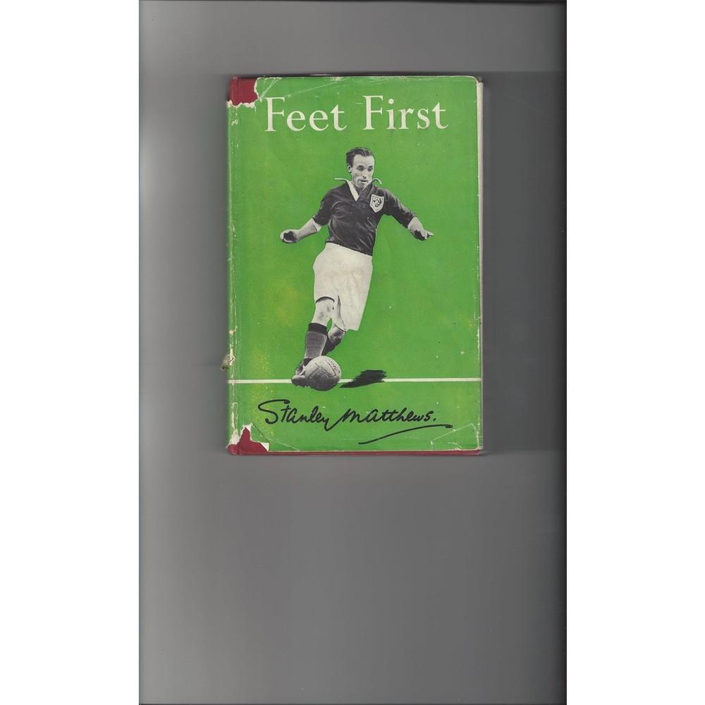 Feet First by Stanley Matthews 1948 Hardback Edition Football Book