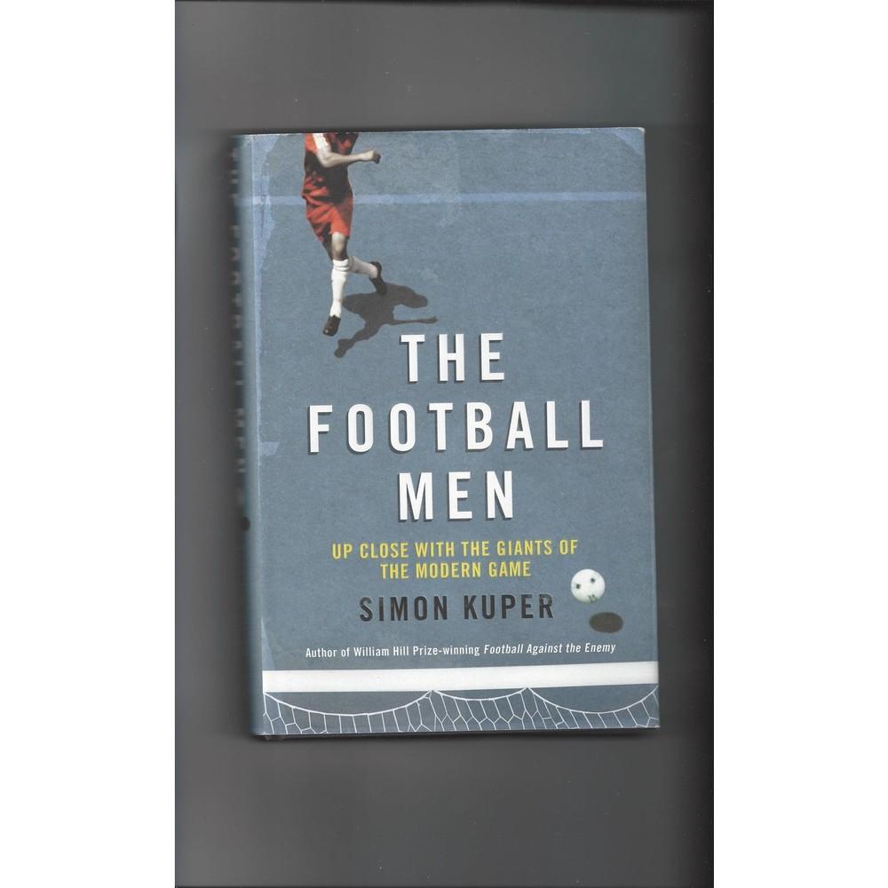 The Football Men by Simon Kuper 2011 Hardback Edition Football Book