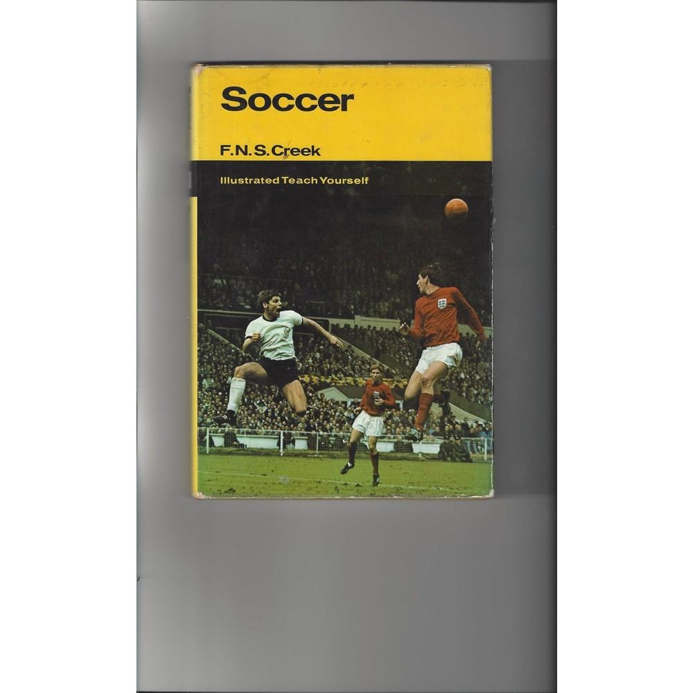 Soccer Illustrated Teach Yourself By F.N.S. Creek Hardback Edition Football Book