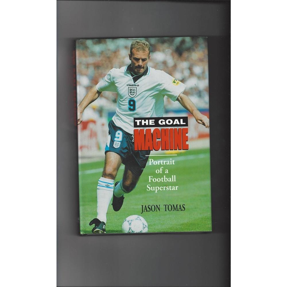 The Goal Machine by Jason Thomas 1997 Hardback Edition Football Book